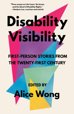 Disability Visibility: First-Person Stories from the Twenty-First Century image cover