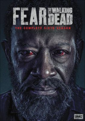 Fear the walking dead. The complete sixth season image cover