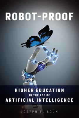 Robot-proof : higher education in the age of artificial intelligence