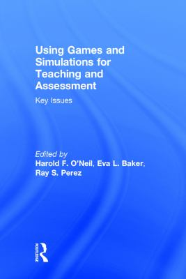 Using games and simulations for teaching and assessment : key issues