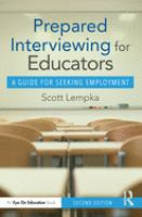 Prepared interviewing for educators : a guide for seeking employment