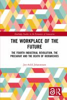 The workplace of the future : the fourth industrial revolution, the precariat and the death of hierarchies