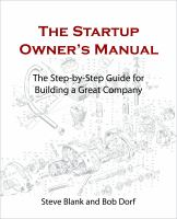 The startup owner's manual. Vol. 1 : the step-by-step guide for building a great company