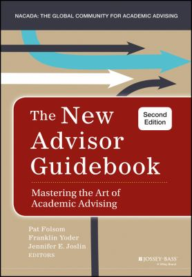The new advisor guidebook : mastering the art of academic advising