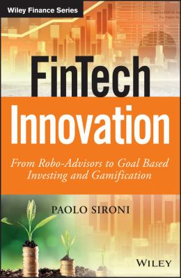 Fintech innovation : from robo-advisors to goals-based investing and game gamification