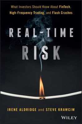 Real-time risk : what investors should know about FinTech, high-frequency trading, and flash crashes