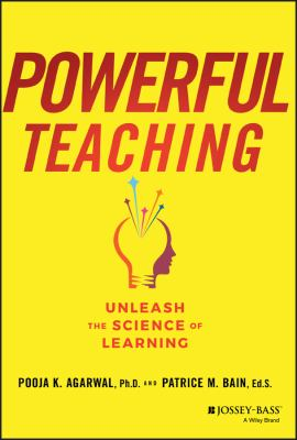 Powerful teaching : unleash the science of learning