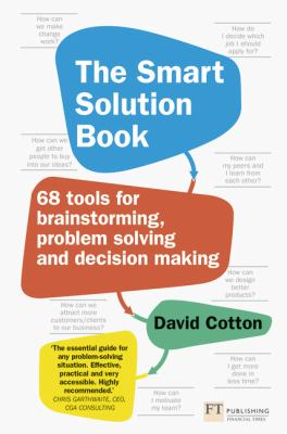 The smart solution book : 68 tools for brainstorming, problem solving and decision making