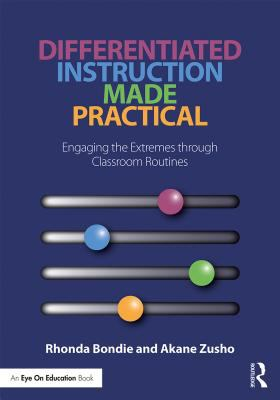 Differentiated instruction made practical : engaging the extremes through classroom routines