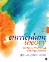 Curriculum theory : conflicting visions and enduring concerns