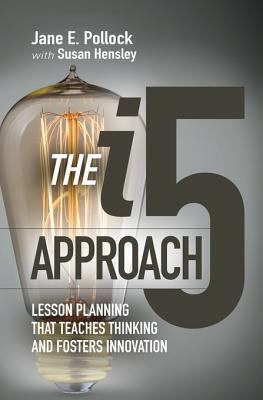 The i5 approach: lesson planning that teaches thinking and fosters innovation