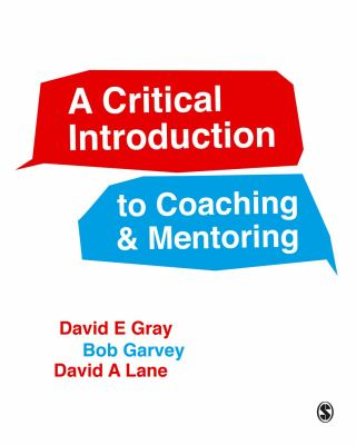 A critical introduction to coaching & mentoring : debates, dialogues and discourses