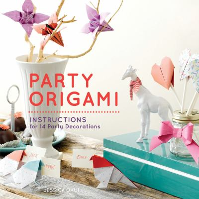 Party origami : paper and Instructions for 14 party-themed folds