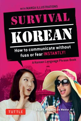 Survival Korean : how to communicate without fuss or fear instantly!