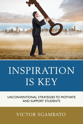 Inspiration is key : unconventional strategies to motivate and support students