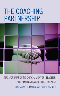 The coaching partnership : tips for improving coach, mentor, teacher, and administrator effectiveness