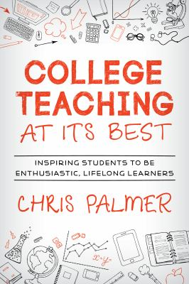 College teaching at its best : inspiring university students to be enthusiastic, lifelong learners