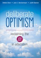 Deliberate optimism : reclaiming the joy in education