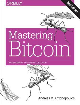 Mastering Bitcoin : Programming the Open Blockchain