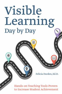 Visible learning day by day: hands-on teaching tools proven to increase student achievement