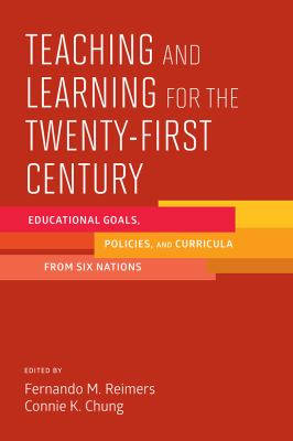 Teaching and learning for the twenty-first century : educational goals, policies, and curricula from six nations