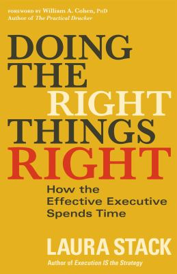 Doing the right things right : how the effective executive spends time /
