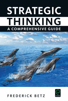 Strategic Thinking : A Comprehensive Guide