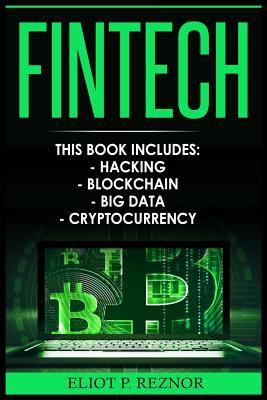 Fintech : hacking, blockchain, big data, cryptocurrency
