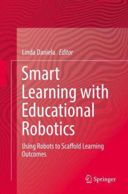 Smart learning with educational robotics  : using robots to scaffold learning outcomes