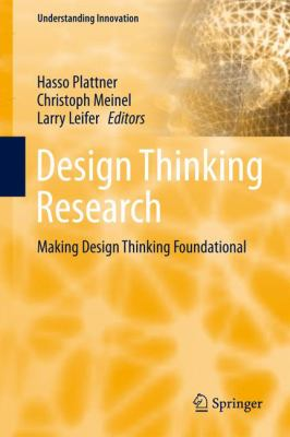 Design thinking research : making design thinking foundational