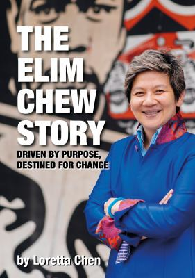 The Elim Chew story : driven by purpose, destined for change