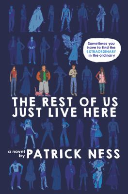 The rest of us just live here by  Ness, Patrick