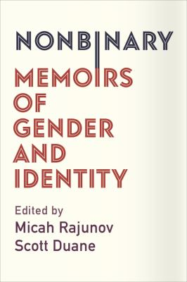 Nonbinary: Memoirs of Gender and Identity by Various Authors by