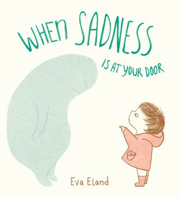 When sadness is at your door eland