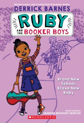 Ruby and the Booker boys : brand new school, brave new Ruby Derrick D. Barnes
