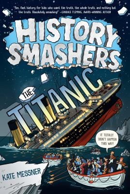 History Smashers: The Titanic Kate Messner by