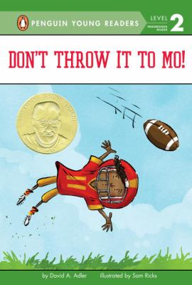 Don't throw it to Mo! David A. Adle