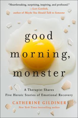 Good morning, Monster by Catherine Gildiner by
