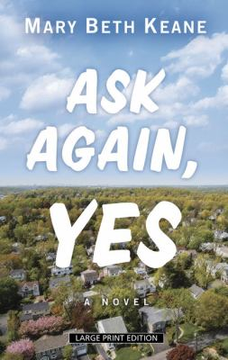 Ask Again, Yes by Mary Beth Keane by