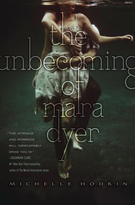 The Unbecoming of Mara Dyer by Michelle Hodkin by