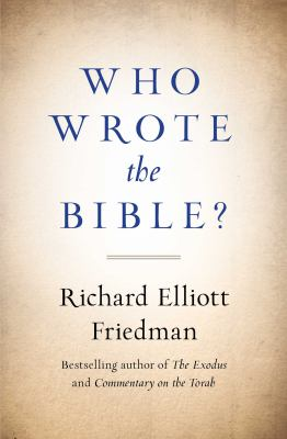 Richard Friedman, Who Wrote the Bible