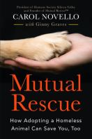 Mutual Rescue: How Adopting a Homeless Animal Can Save You, Too by