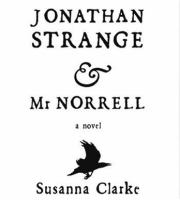 Johnathan Strange and Mr. Norrell by