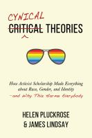 Cynical Theories by Helen Pluckrose & James Lindsay by