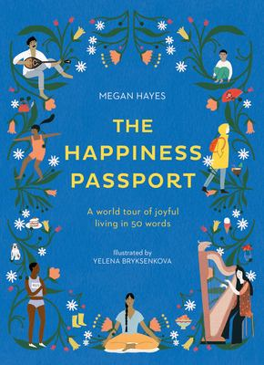 The Happiness Passport by Megan C. Hayes by