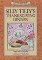 Cover image for Silly Tilly's Thanksgiving dinner