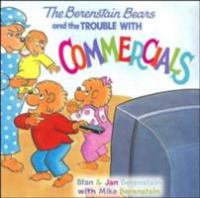 Cover image for The Berenstain Bears and the trouble with commercials