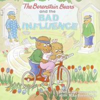 Cover image for The Berenstain Bears and the bad influence