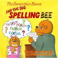 Cover image for The Berenstain Bears and the Big Spelling Bee