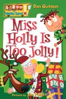 Cover image for Miss Holly is too jolly!